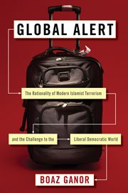 Global alert: the rationality of modern Islamist terrorism and the challenge to the liberal democratic world cover image