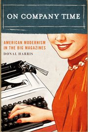 On company time : American modernism in the big magazines cover image