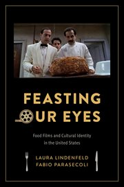 Feasting our eyes: food films and cultural identity in the United States cover image