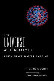 The universe as it really is : Earth, space, matter, and time cover image