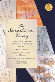 The Sarashina Diary : A Woman's Life in Eleventh-Century Japan (Reader's Edition) cover image