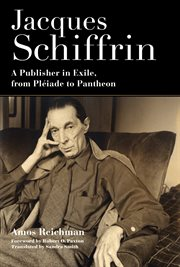 Jacques Schiffrin : a publisher in exile, from Pléiade to Pantheon cover image