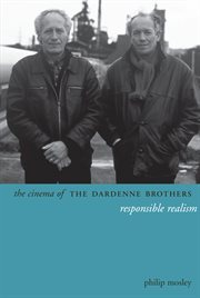 The cinema of the Dardenne brothers : responsible realism cover image