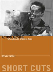 Action movies : the cinema of striking back cover image