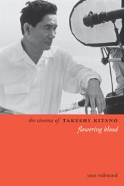 The cinema of Takeshi Kitano : flowering blood cover image