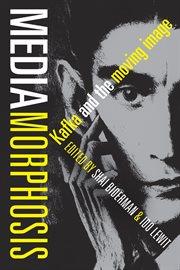Mediamorphosis: Kafka and the moving image cover image