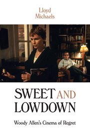 Sweet and lowdown. Woody Allen's Cinema of Regret cover image