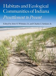 Habitats and ecological communities of Indiana presettlement to present cover image