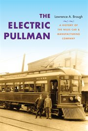 The electric Pullman a history of the Niles Car & Manufacturing Company cover image