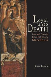 Loyal Unto Death