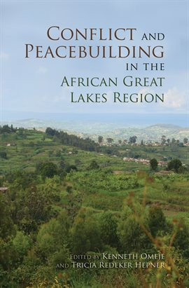 Cover image for Conflict and Peacebuilding in the African Great Lakes Region