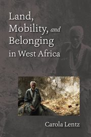 Land, Mobility, and Belonging in West Africa