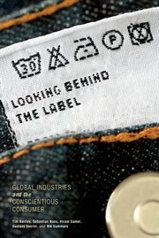 Looking behind the label global industries and the conscientious consumer cover image