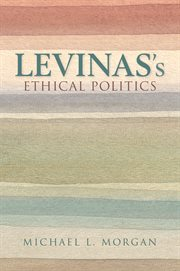 Lévinas's Ethical Politics
