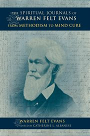 The Spiritual Journals of Warren Felt Evans