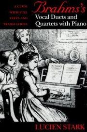 Brahms's Vocal Duets and Quartets With Piano