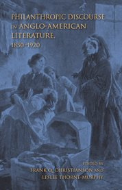 Philanthropic discourse in Anglo-American literature, 1850-1920 cover image