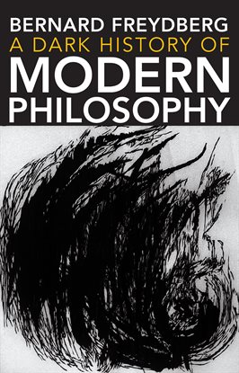 Cover image for A Dark History of Modern Philosophy