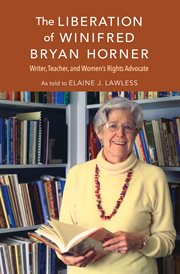 The Liberation of Winifred Bryan Horner : Writer, Teacher, and Women's Rights Advocate cover image