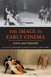 The image in early cinema : form and material cover image