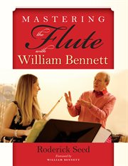 Mastering the flute with William Bennett cover image