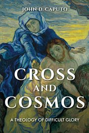 Cross and cosmos : a theology of difficult glory cover image