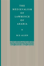 The medievalism of Lawrence of Arabia cover image