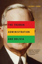 The Truman Administration and Bolivia