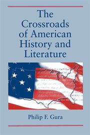 The crossroads of American history and literature cover image