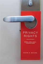 Privacy rights: moral and legal foundations cover image