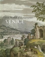 Green worlds of Renaissance Venice cover image