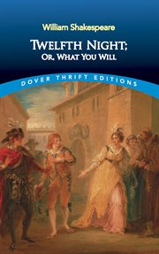 Twelfth night; or, What you will cover image