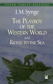 The playboy of the western world ;: and, Riders to the sea cover image