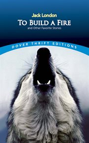 To build a fire: and other favorite stories cover image