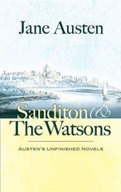 Sanditon ; And, the Watsons