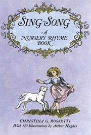Sing-song: a nursery rhyme book cover image