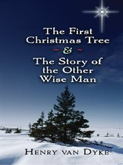 The first christmas tree and the story of the other wise man cover image