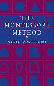 The Montessori method cover image