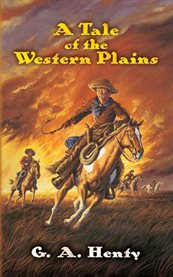 A tale of the western plains cover image