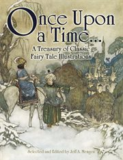 Once Upon A Time ... A Treasury of Classic Fairy Tale Illustrations