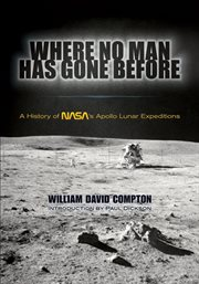 Where no man has gone before: a history of NASA's Apollo lunar expeditions cover image
