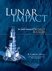 Lunar Impact: the NASA History of Project Ranger cover image