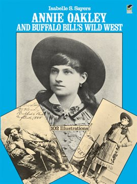 Cover image for Annie Oakley and Buffalo Bill's Wild West