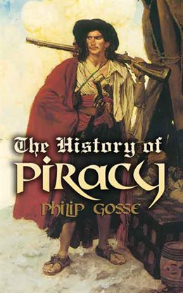 The History of Piracy by Philip Gosse