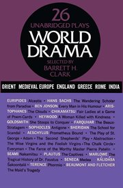 World drama, volume 1: Ancient Greece, Rome, India, China, Japan, Medieval Europe, and England : an anthology cover image