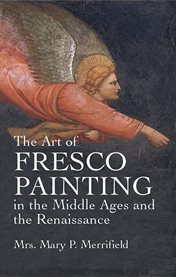 The art of fresco painting in the Middle Ages and the Renaissance cover image