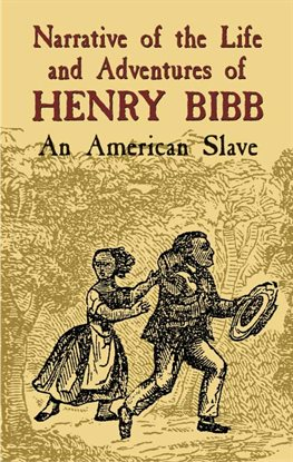 Narrative of the Life and Adventures of Henry Bibb