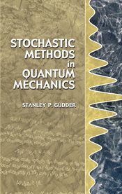 Stochastic Methods in Quantum Mechanics