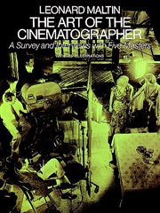 The art of the cinematographer: a survey and interviews with five masters cover image