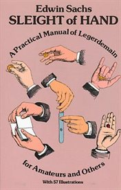 Sleight of hand: a practical manual of legerdemain for amateurs and others cover image
